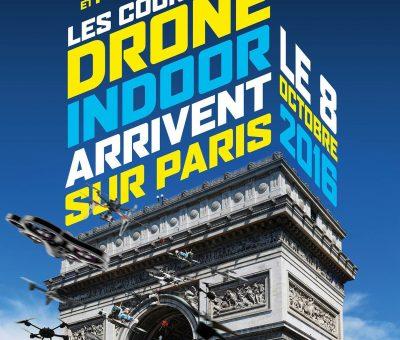 Les courses de drone indoor arrivent sur Paris le 8 Octobre.